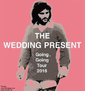 The Wedding Present Going, Going Tour 2016