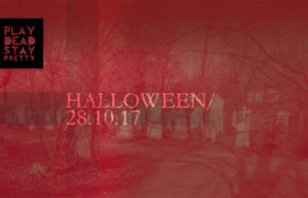 28.10.2017: Play Dead Stay Pretty - Halloween Party in Vienna