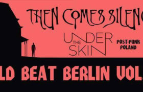 17.11.2017: Cold Beat Berlin mit Then Comes Silence & undertheskin