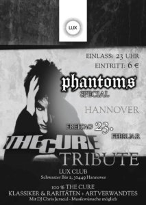 23.02.2018: Phantoms Special: The Cure Tribute Party in Hannover