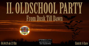 06.04.2019: Oldschool Party Nr. 2 - From Dusk Till Dawn in Braunschweig