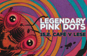 15.02.2020: The Legendary Pink Dots in Prag