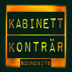 Kabinett Konträr Soundbits