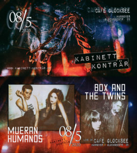 08.05.2020: Mueran Humanos, Box and the Twins + Kabinett Konträr in Hannover