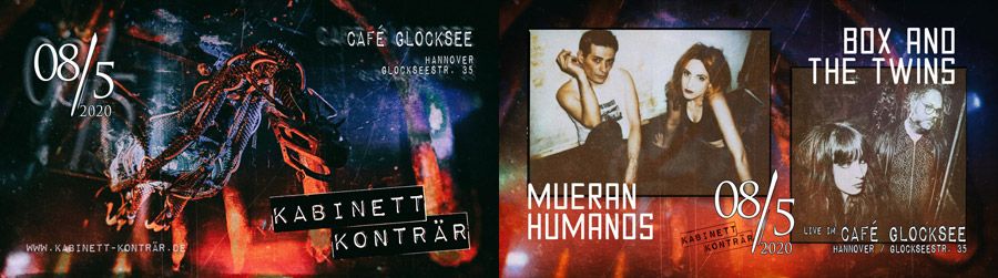 08.05.2020: Mueran Humanos, Box and the Twins + Kabinett Konträr in Hannover