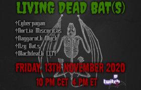 13.11.2020: Living Dead Bat(s) Livestream