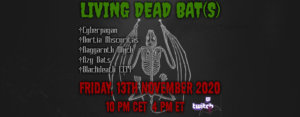 13.11.2020: Living Dead Bat(s) Livestream